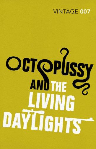 Octopussy & The Living Daylights: James Bond 007 (Vintage Classics)