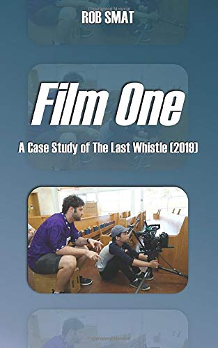 Film One: A Case Study of The Last Whistle (2019)