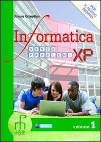 Informatica senza problemi XP. Per gli Ist. tecnici. Con espansione online: 1