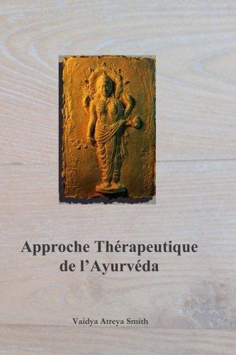 Approche Therapeutique de l'Ayurveda par Vaidya Atreya Smith