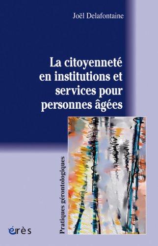 La citoyenneté en institutions et services pour personnes agées par Joël Defontaine