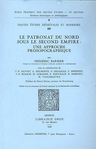 Le Patronat du Nord Sous le Second Empire : une Approche Prosopographique