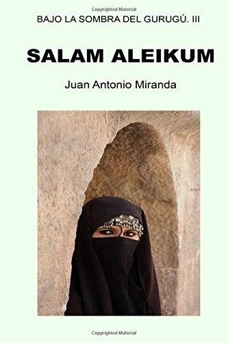 Salam Aleikum: La paz sea contigo: Volume 3