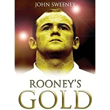 [Rooney's Gold] (By: John Sweeney) [published: July, 2011]