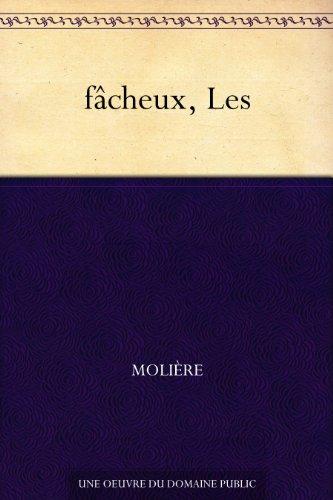 fâcheux, Les par Molière