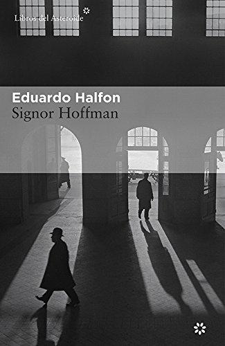 Signor Hoffman (Libros del Asteroide nº 151) por Eduardo Halfon