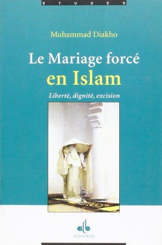 Le mariage forcé en Islam : Des origines coutumières et ancestrales par Muhammad Diakho