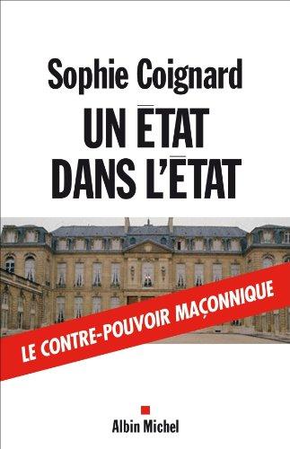 Un État dans l'État : Le contre-pouvoir maçonnique par Sophie Coignard