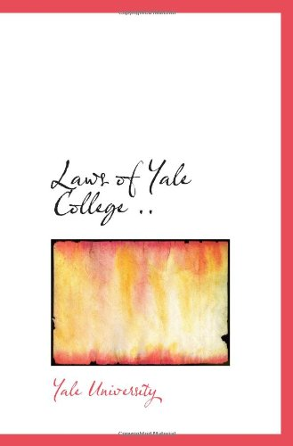 Laws of Yale College ..