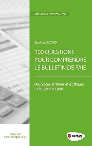 100 questions pour comprendre le bulletin de paie / [Stéphane Liziard].- Le Mans : Gereso édition , DL 2017, cop. 2017