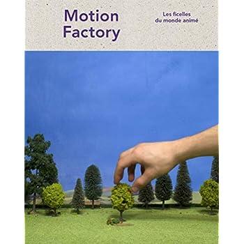 Motion Factory : les ficelles du monde animé