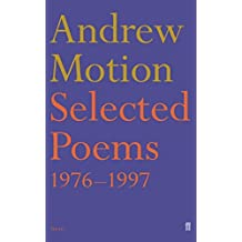 Andrew Motion: Selected Poems 1976-1997 by Sir Andrew Motion (2002-03-04)