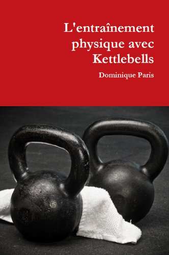 L'Entraînement Physique avec Kettlebells