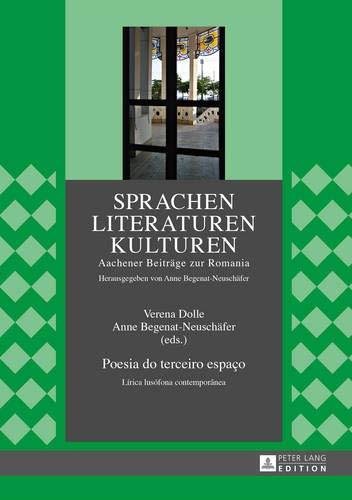 Poesia Do Terceiro Espa o: L rica Lus fona Contempor nea (Sprachen - Literaturen - Kulturen)