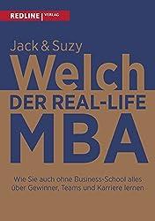 Der Real-Life MBA: Wie Sie auch ohne Business-School alles ??ber Gewinner, Teams und Karriere lernen by Jack Welch (2016-04-11)