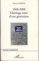 1968-2008 : l'héritage amer d'une génération (Questions contemporaines)