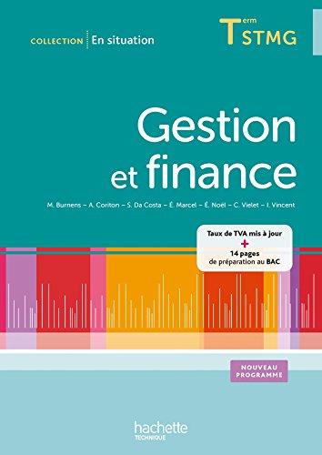 Gestion et finance Terminale STMG - En situation - Livre élève - Ed. 2014 par Martine Burnens, Sophie Da Costa, Éric Noël, Eric Marcel