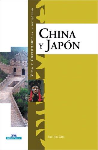 china-y-japn-vida-y-costumbres-en-la-antiguedad-life-and-customs-in-the-antiquity