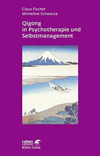 Qigong in Psychotherapie und Selbstmanagement (Leben Lernen 207)