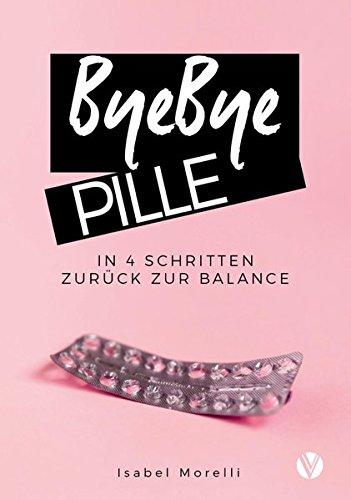 ByeBye Pille: In 4 Schritten zurück zur Balance -