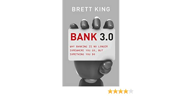 Bank 30 why banking is no longer somewhere you go but something bank 30 why banking is no longer somewhere you go but something you do ebook brett king amazon kindle shop fandeluxe Images