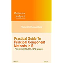 Practical Guide To Principal Component Methods in R (Multivariate Analysis Book 2) (English Edition)