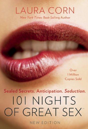 101 Nights of Great Sex: Sealed Secrets. Anticipation. Seduction. by Corn, Laura (2013) Paperback