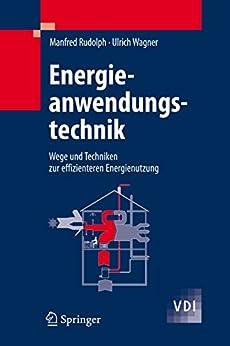 Energieanwendungstechnik: Wege Und Techniken Zur Effizienteren Energienutzung (vdi-buch) por Manfred Rudolph epub