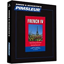 Pimsleur French Level 4 CD: Learn to Speak and Understand French with Pimsleur Language Programs (Comprehensive)