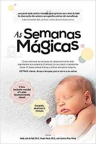 As Semanas Mágicas: Um guia livre de estresse para a saúde mental do seu bebê: Volume 0 (The Wonder Weeks) por Frans Plooij