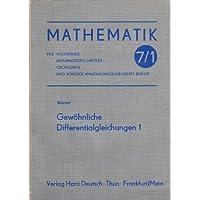 Mathematik für Ingenieure, Naturwissenschaftler, Ökonomen und sonstige anwendungsorientierte Berufe. Band 7/1: Gewöhnliche Differentialgleichungen 1