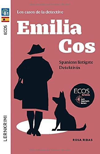 Emilia Cos: Spaniens listigste Detektivin: Ecos-Krimis zum Spanischlernen / Lektüre (Spotlight Lektüren - Krimis)