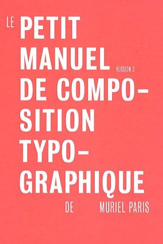 Le petit manuel de composition typographique : Version 3