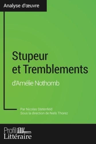 Stupeur et Tremblements d'Amélie Nothomb (Analyse approfondie): Approfondissez votre lecture des romans classiques et modernes avec Profil-Litteraire.fr