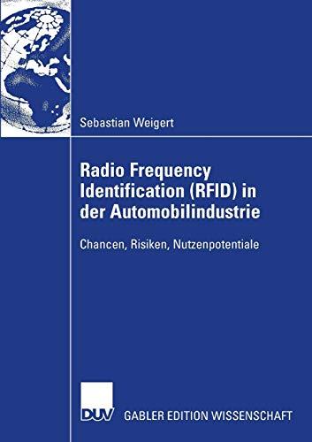 Radio Frequency Identification (RFID) in der Automobilindustrie: Chancen, Risiken, Nutzenpotentiale