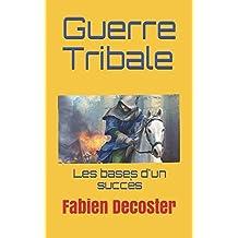Guerre Tribale: Les bases d'un succès
