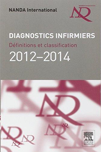 Diagnostics infirmiers 2012-2014: Définitions et classification par NANDA International