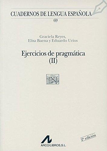 Ejercicios de pragmática I y II (N y Ñ cuadrado) (Cuadernos de lengua española)