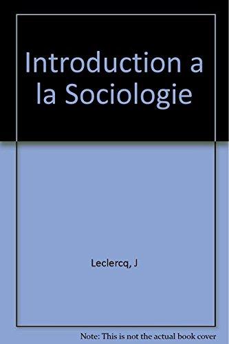 Introduction a la Sociologie par J Leclercq