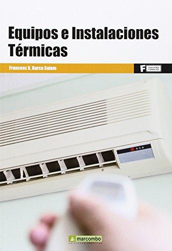 *Equipos e instalaciones térmicas (MARCOMBO FORMACIÓN) por FRANCESC XAVIER BARCA SALOM