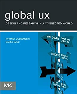 Global UX: Design and Research in a Connected World by [Quesenbery, Whitney, Szuc, Daniel]
