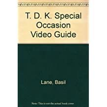 T. D. K. Special Occasion Video Guide