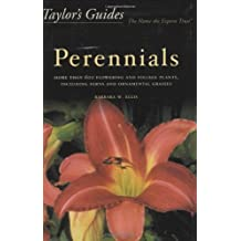 Taylor's Guide to Perennials: More Than 600 Flowering and Foliage Plants, Including Ferns and Ornamental Grasses - Flexible Binding (Taylor's Guides)