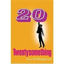 [(Twentysomething)] [ By (author) Iain Hollingshead ] [May, 2006]