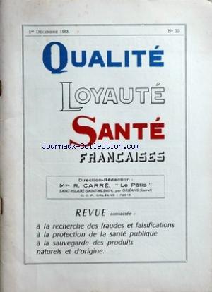 QUALITE LOYAUTE SANTE [No 35] du 01/12/1963 - revue consacree a la recherche des fraudes et falsifications a la protection de la sante publique a la sauvegarde des produits naturels et d'origine