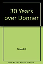 30 Years over Donner, Railroading family-style over Southern Pacific's Donner Pass, through the eyes of a company signal maintainer by Bill Fisher (1992-06-01)