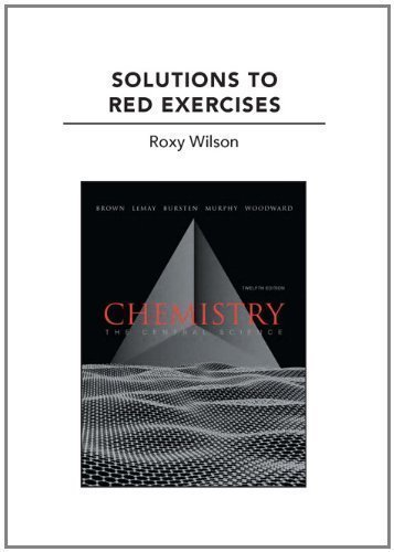 Solutions to Red Exercises for Chemistry: The Central Science 12th edition by Brown, Theodore E., Wilson, Roxy (2011) Paperback