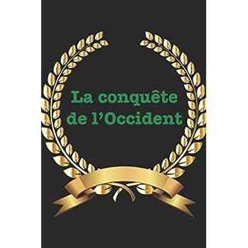 La conquête de l'Occident: D'un Islam subversif à la France fourre-tout