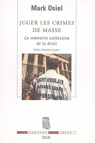 Juger les crimes de masse. La mémoire collective et le droit