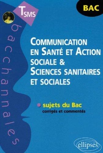 Communication en Santé et Action sociale & Sciences sanitaires et sociales TSMS by Véronique Gasté (2006-12-15)